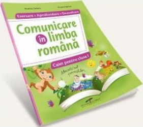 Comunicare in limba romana - Clasa 1 - Caiet Exersare. Aprofundare. Dezvoltare - Nicoleta Ciobanu