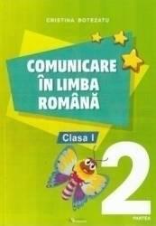 Comunicare in limba romana - Clasa 1. Partea 2 - Cristina Botezatu