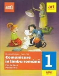 Comunicare in limba romana - Clasa 1. Partea 2 - Fise de lucru - Cleopatra Mihailescu