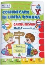 Comunicare in limba romana - Clasa a 1-a. Sem. 2 - Caiet - Elena Stefanescu Dorina Cristescu Dana Tufeanu