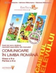 Comunicare in limba romana - clasa a 2-a - Partea II - Caiet De Lucru - Claudia Matache Adriana Malur Carti