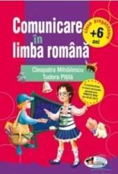 Comunicare in limba romana +6 ani Clasa pregatitoare - Cleopatra Mihailescu Tudora Pitila