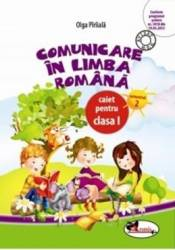 Comunicare in limba romana clasa 1. Caiet sem.2 - Olga Piriiala