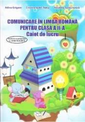 Comunicare in limba romana clasa 2 caiet - Adina Grigore Cristina Ipate-Toma Nicoleta-Sonia Ionica