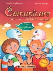 Comunicare in limba romana Clasa pregatitoare - Aurelia Arghirescu Florica Ancuta