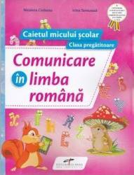 Comunicare in limba romana. Clasa pregatitoare caiet - Nicoleta Ciobanu
