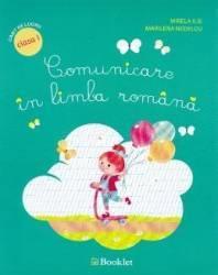 Comunicare in limba romana cls 1 caiet - Mirela Ilie Marilena Nedelcu