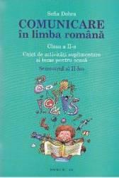 Comunicare in limba romana cls 2 caiet sem.2 - Sofia Dobra