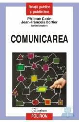 Comunicarea - Philippe Cabin Jean-Francois Dortier