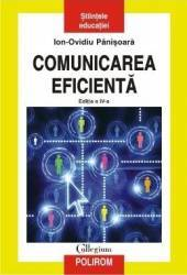 Comunicarea Eficienta cartonat Ed.4 - Ion-Ovidiu Panisoara Carti