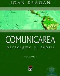 Comunicarea paradigme si teorii I+II - Ioan Dragan Carti