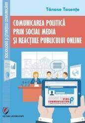 Comunicarea Politica Prin Social Media Si Reactiile Publicului Online  Tanase Tasente