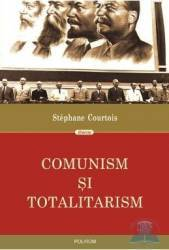 Comunism si totalitarism - Stephane Courtois Carti