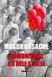 Comunismul Cu Rele Si Bune - Magda Ursache