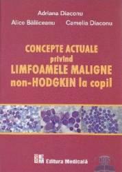 Concepte actuale privind limfoamele maligne Non-Hodgkin la copil - Adriana Diaconu Alice Balaceanu