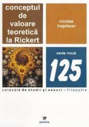 Conceptul de valoare teoretica la Rickert - Nicolae Bagdasar