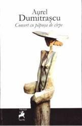 Concert cu papusa de cirpe - Aurel Dumitrascu