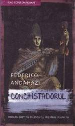Conchistadorul - Federico Andahazi