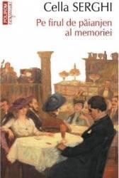 Confesiuni - Pe firul de paianjen al memoriei - Cella Serghi Carti