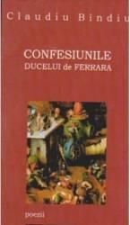 Confesiunile Ducelui de Ferrara - Claudiu Bindiu