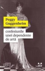 Confesiunile unei dependente de arta - Peggy Guggenheim title=Confesiunile unei dependente de arta - Peggy Guggenheim