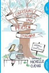 Confesiunile unui prieten imaginar - Michelle Cuevas title=Confesiunile unui prieten imaginar - Michelle Cuevas