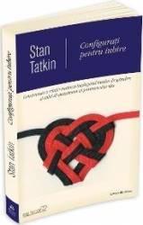 Configurati Pentru Iubire - Stan Tatkin