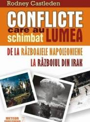 Conflicte care au schimbat lumea Vol. 2 - Rodney Castleden