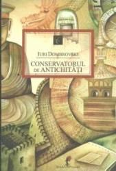 Conservatorul de antichitati - Iuri Dombrovski