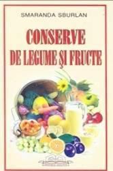 Conserve de legume si fructe - Smaranda Sburlan
