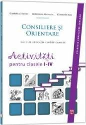 Consiliere Si Orientare. Activitati Pentru Clasele I-Iv - Gabriela Lemeni Loredana Mihalca Codruta