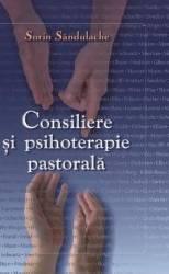 Consiliere Si Psihoterapie Pastorala - Sorin Sandulache