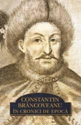 Constantin Brancoveanu In Cronici De Epoca