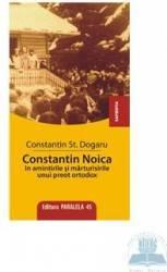 Constantin Noica in amintirile si marturisirile unui preot ortodox - Constantin St. Dogaru