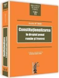 Constitutionalizarea in dreptul penal roman si francez - Andra Iftimiei title=Constitutionalizarea in dreptul penal roman si francez - Andra Iftimiei