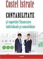 Contabilitate si raportari financiare individuale si consolidate - Costel Istrate Carti