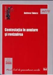 Contesatia in anulare si revizuirea - Andreea Tabacu