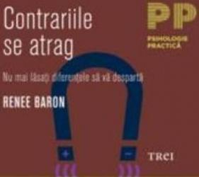 Contrariile se atrag - Renee Baron