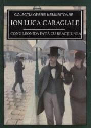 Conu Leonida fata cu reactiunea - Ion Luca Caragiale Carti