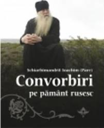 Convorbiri Pe Pamant Rusesc - Schiarhimandrit Ioachim
