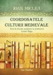 Coordonatele culturii medievale - Ioan Miclea