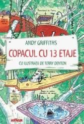 Copacul cu 13 etaje - Andy Griffiths Carti