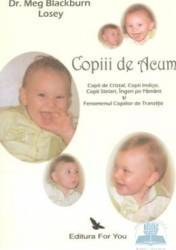 Copiii de acum - Dr. Meg Blackburn Losey Carti