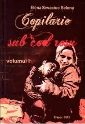 Copilarie sub cod rosu vol.1+2 - Elena Sevaciuc Selena