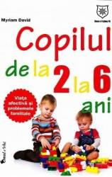 Copilul De La 2 La 6 Ani - Myriam David