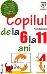 Copilul de la 6 la 11 ani - Pierre Galimard