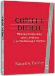 Copilul Dificil - Russell A. Barkley