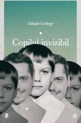 Copilul invizibil - Gaspar Gyorgy Carti