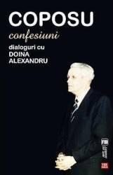 Coposu. Confesiuni. Dialoguri Cu Doina Alexandru