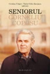 Corneliu Coposu . Seniorul - Cristian Fulger Tudor Calin Zarojanu